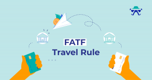 What is the FATF Travel Rule? The Ultimate Guide to Compliance